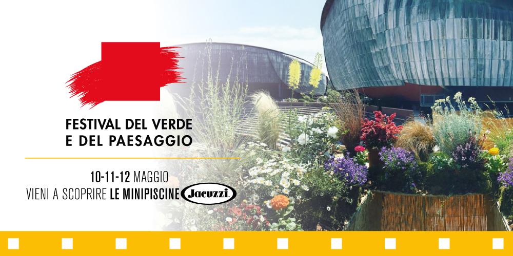 Festival del Verde e del Paesaggio: Arredosalaria e Jacuzzi vi aspettano il 10-11-12 Maggio all'Auditorium di Roma